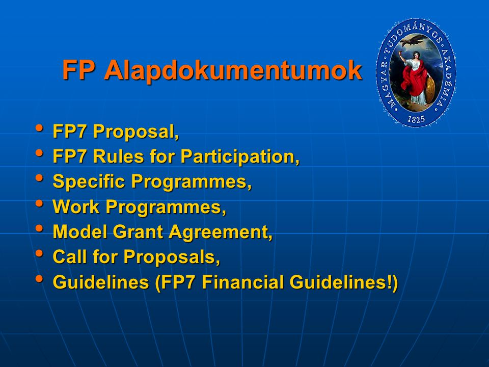 FP Alapdokumentumok FP7 Proposal, FP7 Rules for Participation,