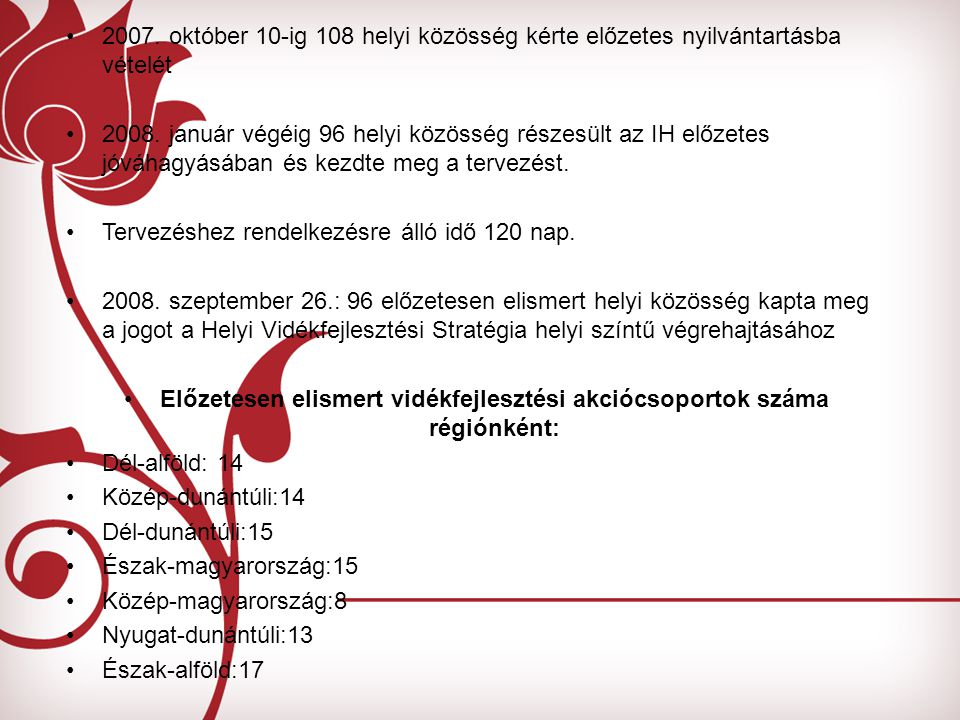 Előzetesen elismert vidékfejlesztési akciócsoportok száma régiónként: