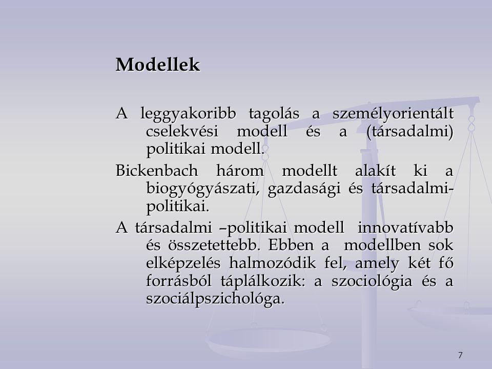 Modellek A leggyakoribb tagolás a személyorientált cselekvési modell és a (társadalmi) politikai modell.