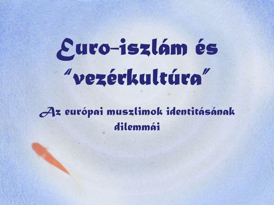 Euro-iszlám és vezérkultúra
