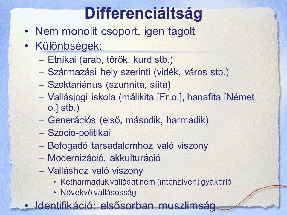 Differenciáltság Nem monolit csoport, igen tagolt Különbségek: