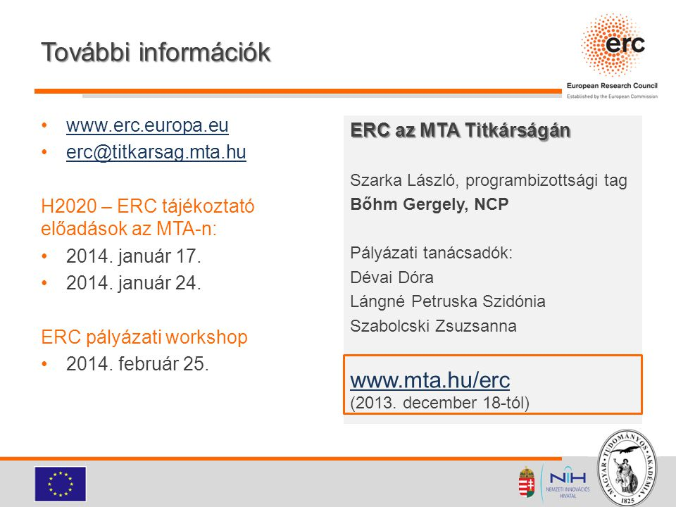További információk www.mta.hu/erc (2013. december 18-tól)