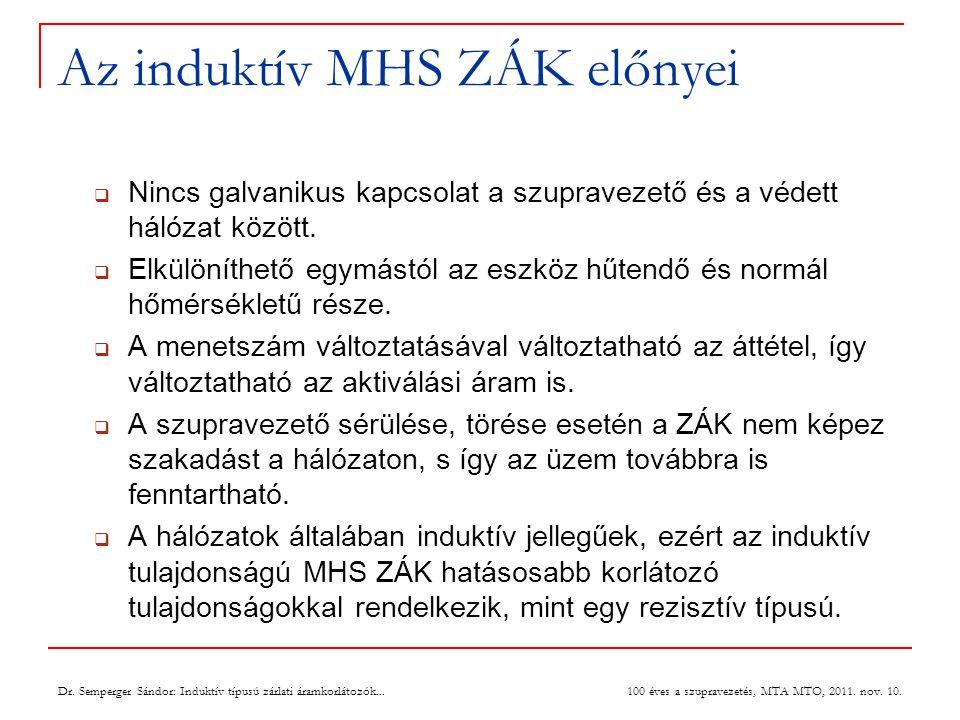 Az induktív MHS ZÁK előnyei