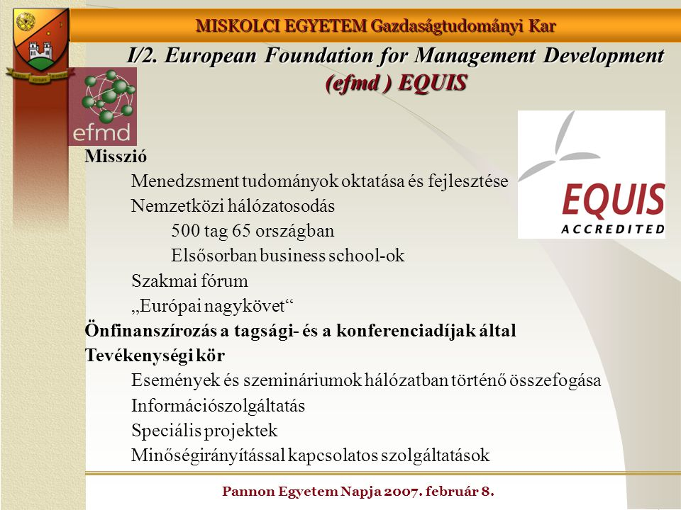 I/2. European Foundation for Management Development (efmd ) EQUIS