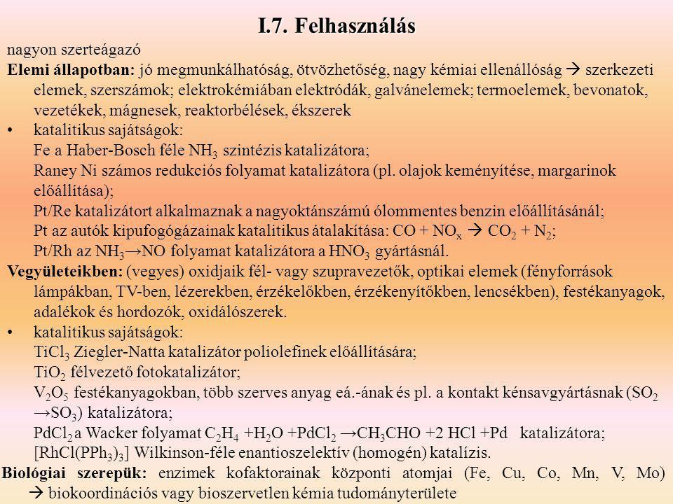 I.7. Felhasználás nagyon szerteágazó