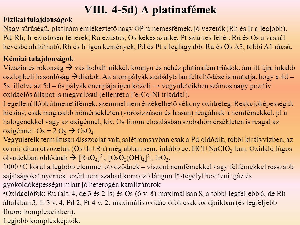 VIII. 4-5d) A platinafémek