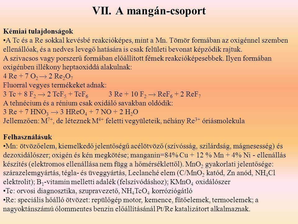 VII. A mangán-csoport Kémiai tulajdonságok