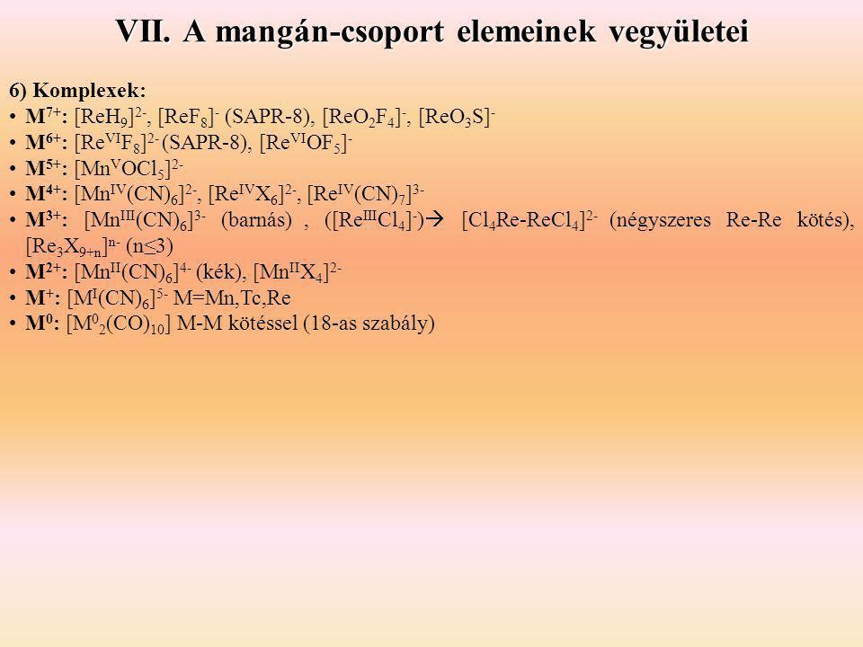 VII. A mangán-csoport elemeinek vegyületei