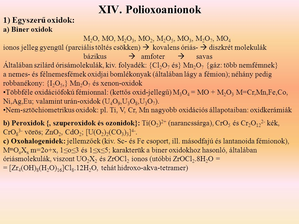 XIV. Polioxoanionok 1) Egyszerű oxidok: a) Biner oxidok