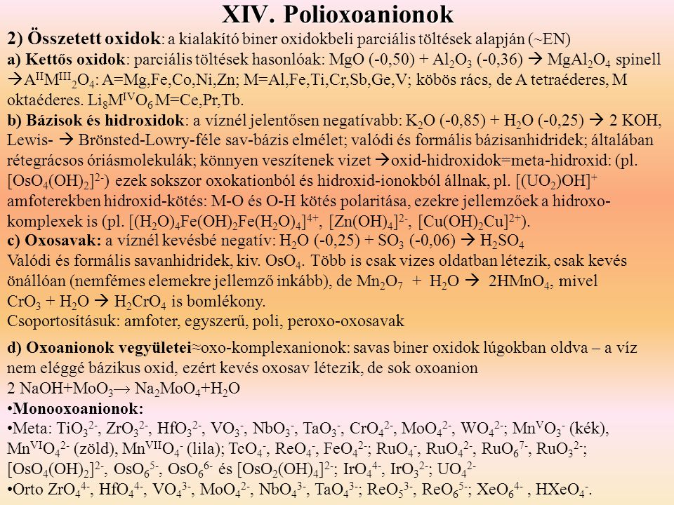 XIV. Polioxoanionok 2) Összetett oxidok: a kialakító biner oxidokbeli parciális töltések alapján (~EN)