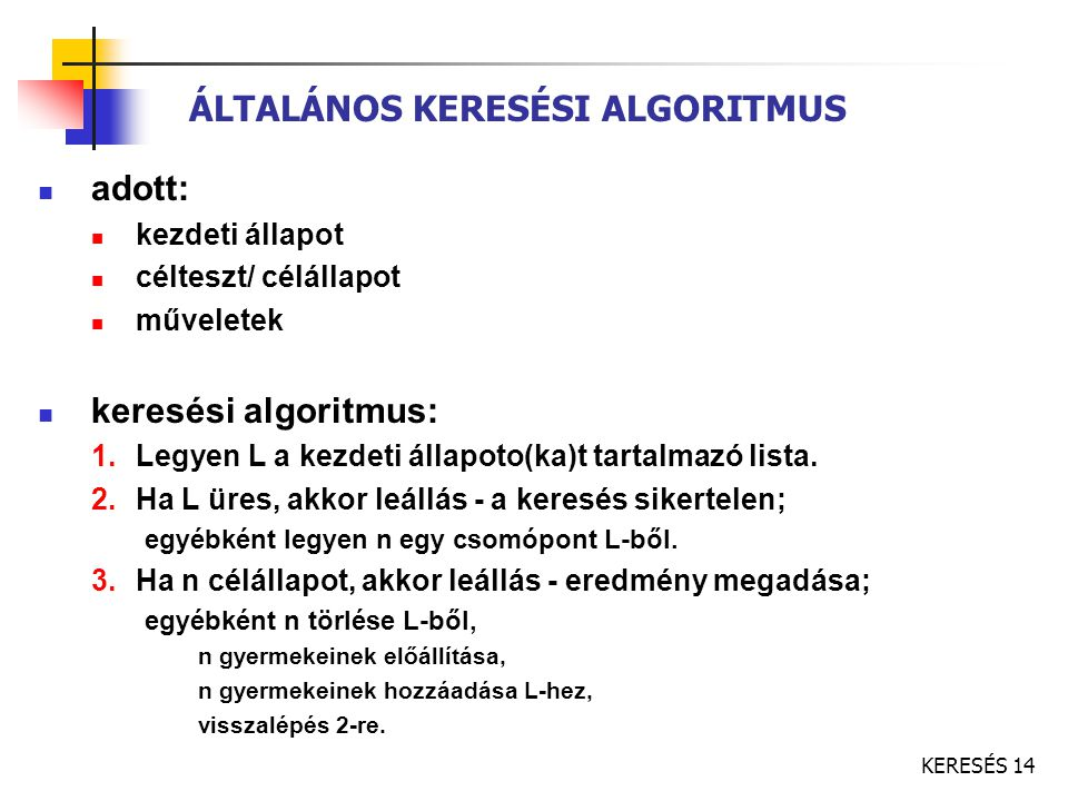 ÁLTALÁNOS KERESÉSI ALGORITMUS
