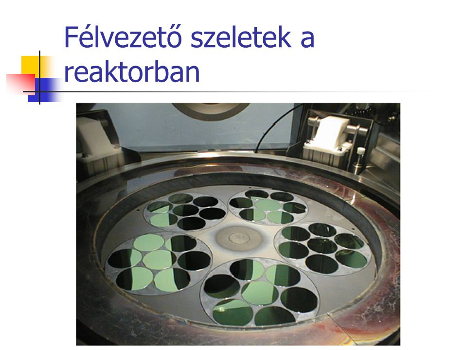 Félvezető szeletek a reaktorban