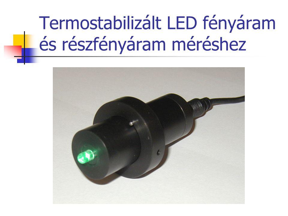 Termostabilizált LED fényáram és részfényáram méréshez
