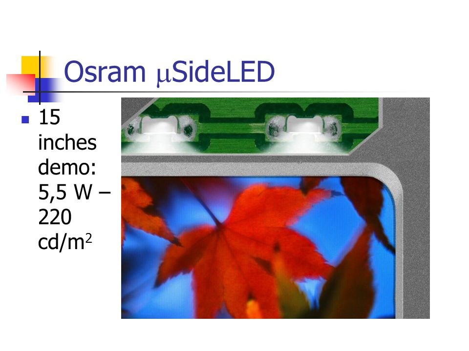 Osram mSideLED 15 inches demo: 5,5 W – 220 cd/m2