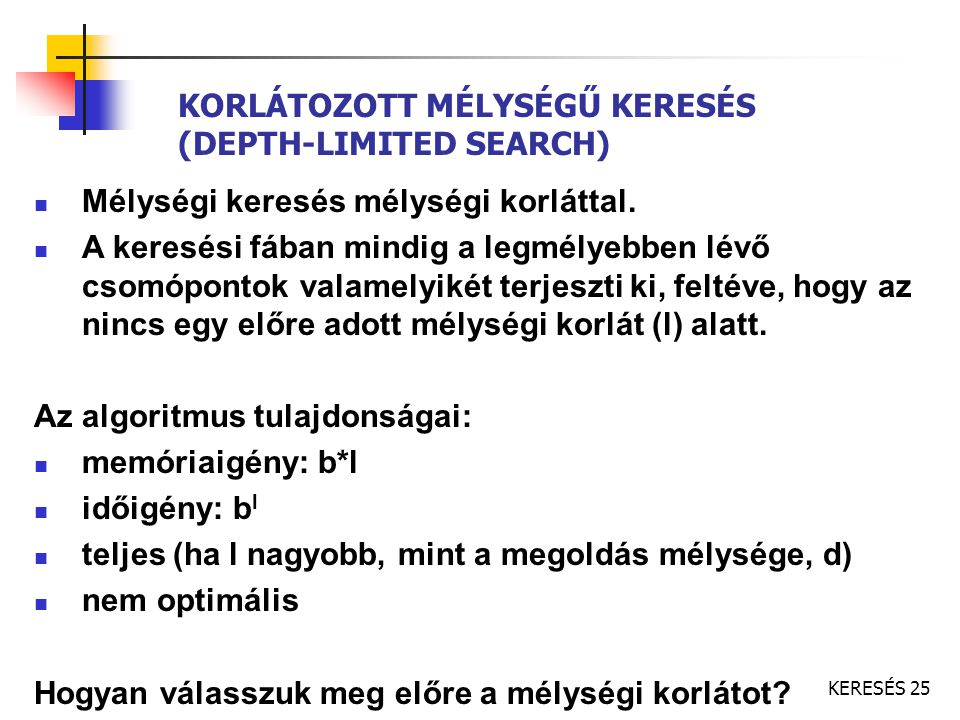 KORLÁTOZOTT MÉLYSÉGŰ KERESÉS (DEPTH-LIMITED SEARCH)