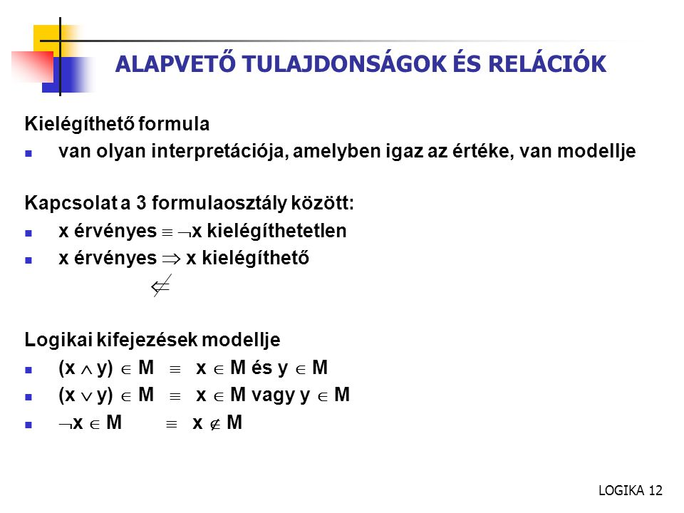 ALAPVETŐ TULAJDONSÁGOK ÉS RELÁCIÓK
