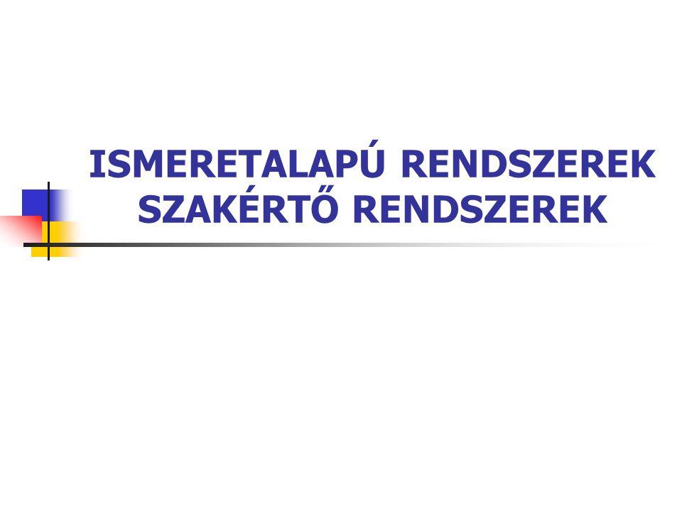 ISMERETALAPÚ RENDSZEREK SZAKÉRTŐ RENDSZEREK