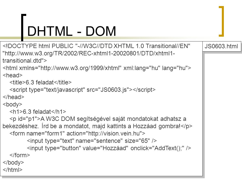 DHTML - DOM <!DOCTYPE html PUBLIC -//W3C//DTD XHTML 1.0 Transitional//EN