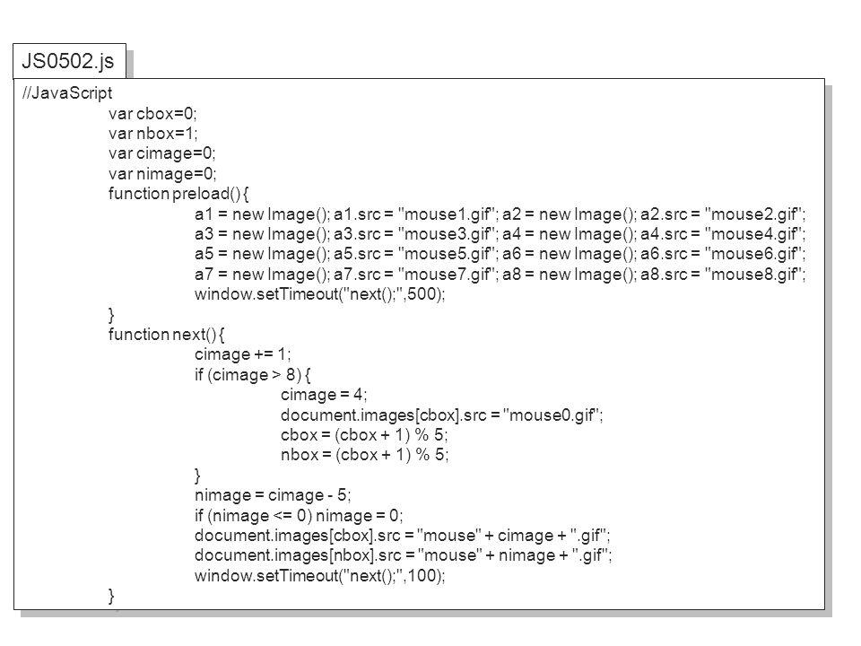 JS0502.js //JavaScript var cbox=0; var nbox=1; var cimage=0;