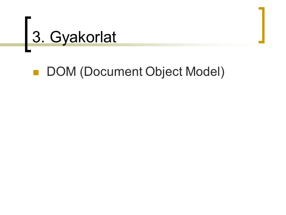 3. Gyakorlat DOM (Document Object Model)