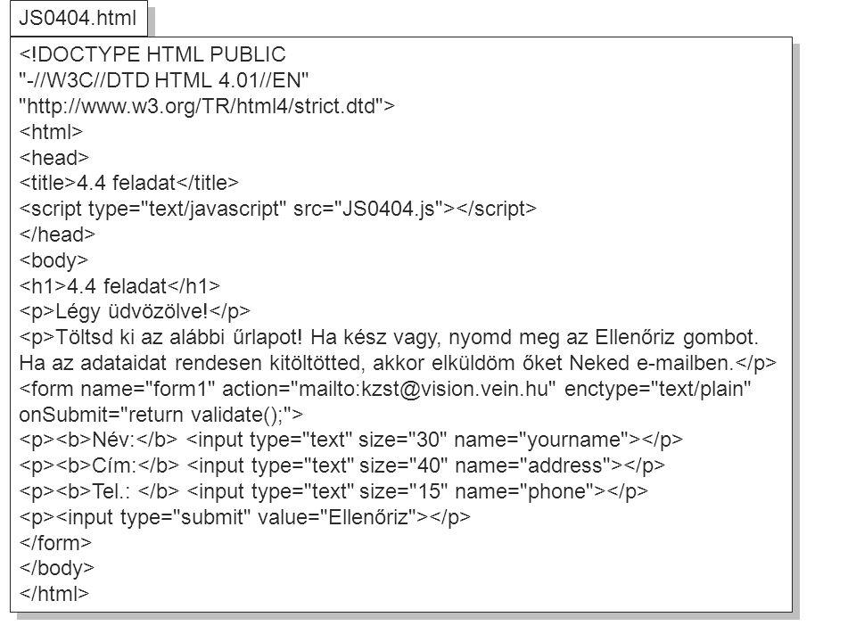 JS0404.html <!DOCTYPE HTML PUBLIC. -//W3C//DTD HTML 4.01//EN http://www.w3.org/TR/html4/strict.dtd >