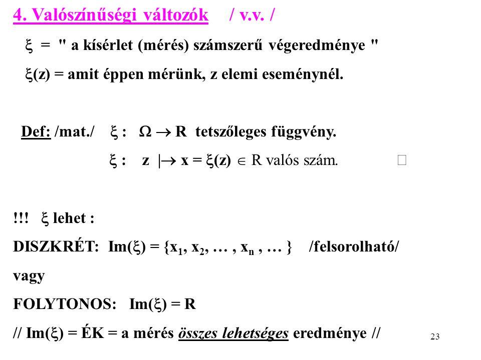 4. Valószínűségi változók / v.v. /