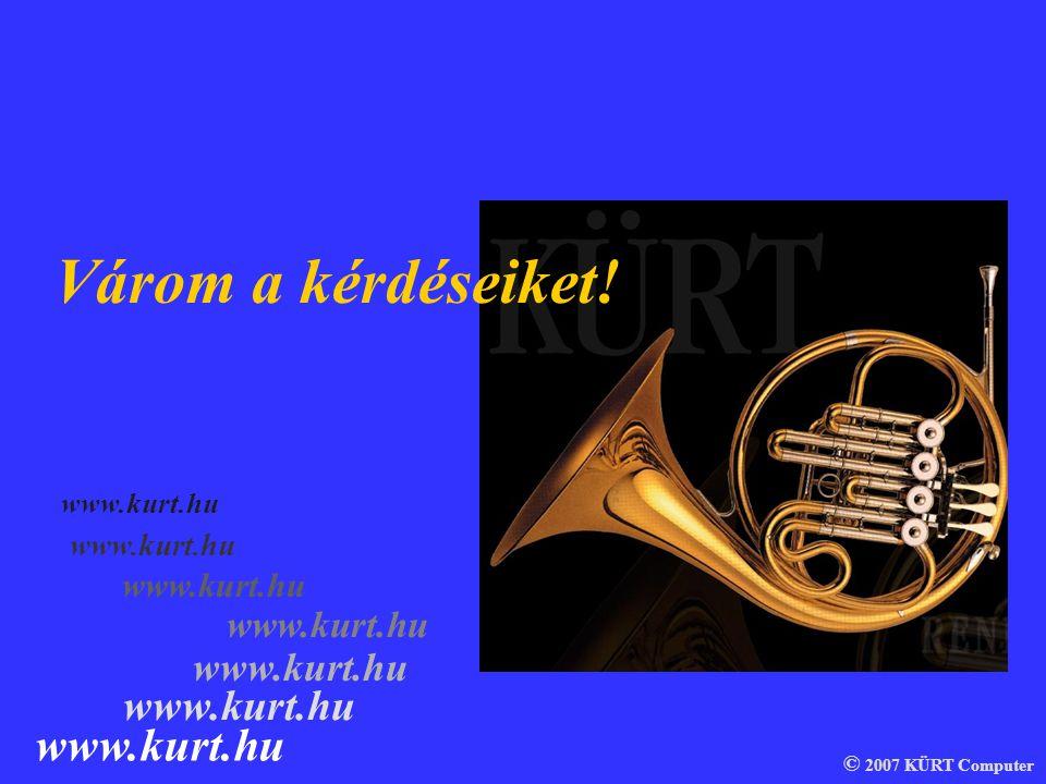 Várom a kérdéseiket! www.kurt.hu www.kurt.hu www.kurt.hu www.kurt.hu
