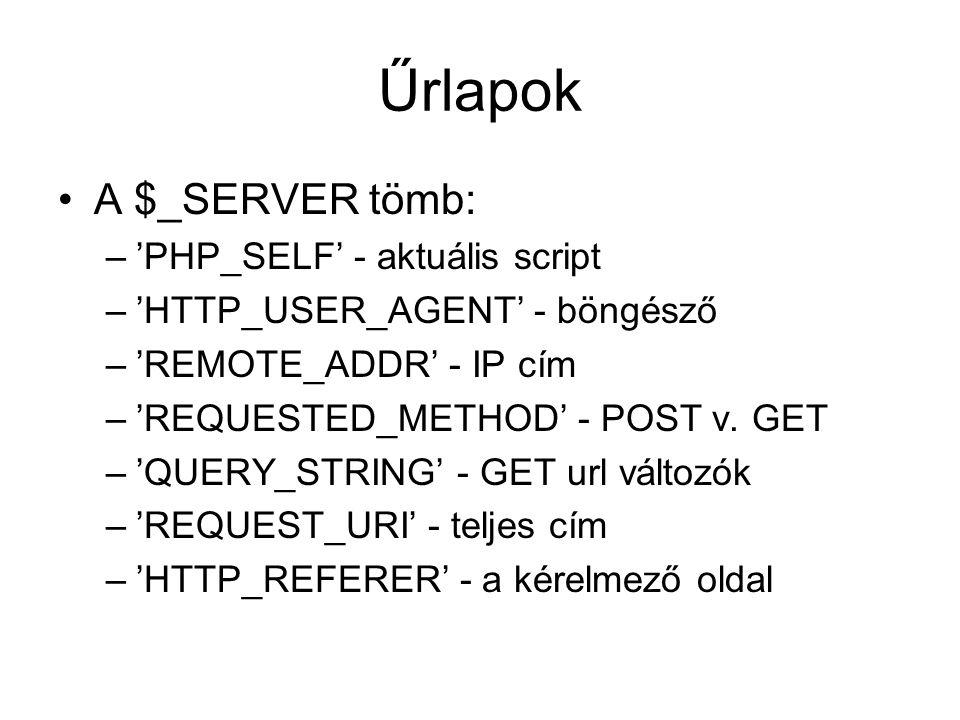 Űrlapok A $_SERVER tömb: 'PHP_SELF' - aktuális script