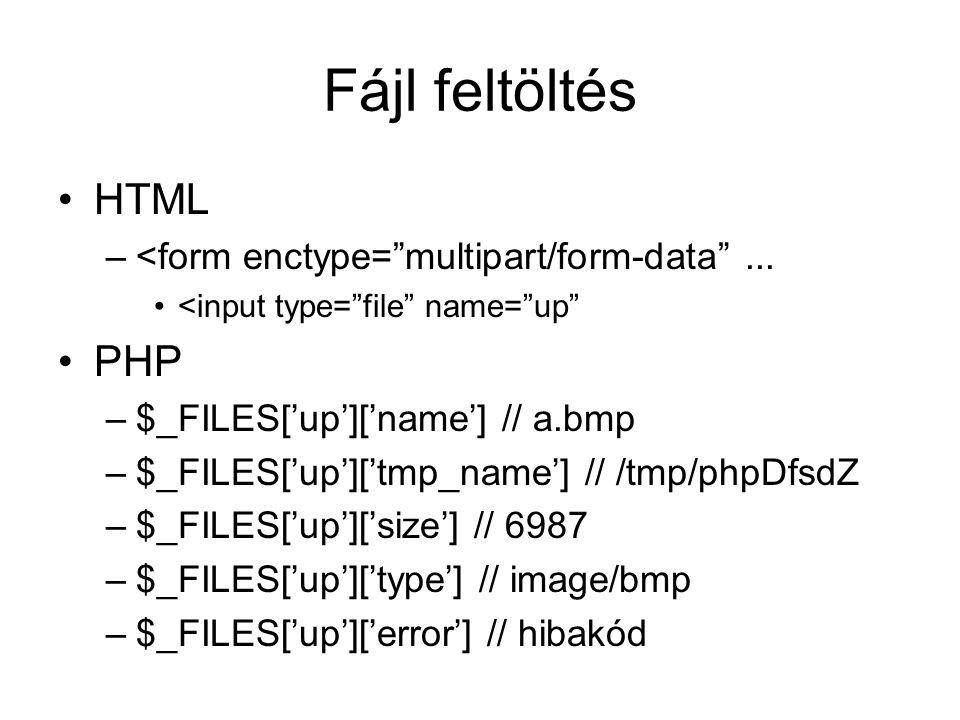 Fájl feltöltés HTML PHP <form enctype= multipart/form-data ...