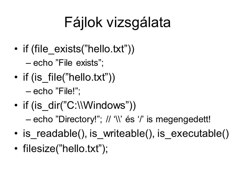 Fájlok vizsgálata if (file_exists( hello.txt ))