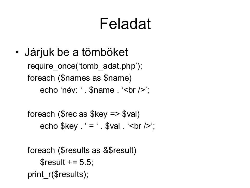 Feladat Járjuk be a tömböket require_once('tomb_adat.php');