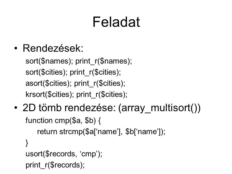 Feladat Rendezések: 2D tömb rendezése: (array_multisort())