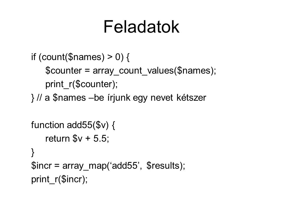 Feladatok if (count($names) > 0) {