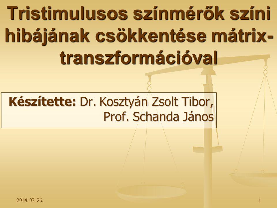 Készítette: Dr. Kosztyán Zsolt Tibor, Prof. Schanda János