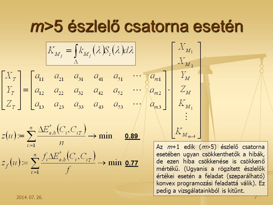 m>5 észlelő csatorna esetén