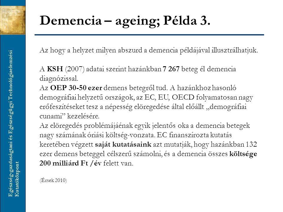 Demencia – ageing; Példa 3.