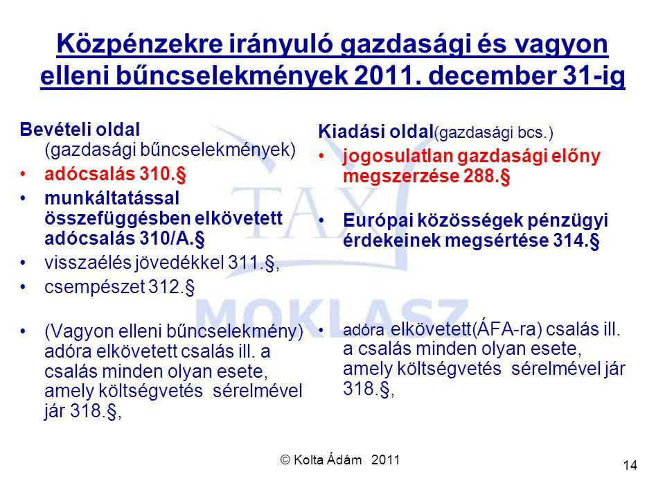 Közpénzekre irányuló gazdasági és vagyon elleni bűncselekmények 2011