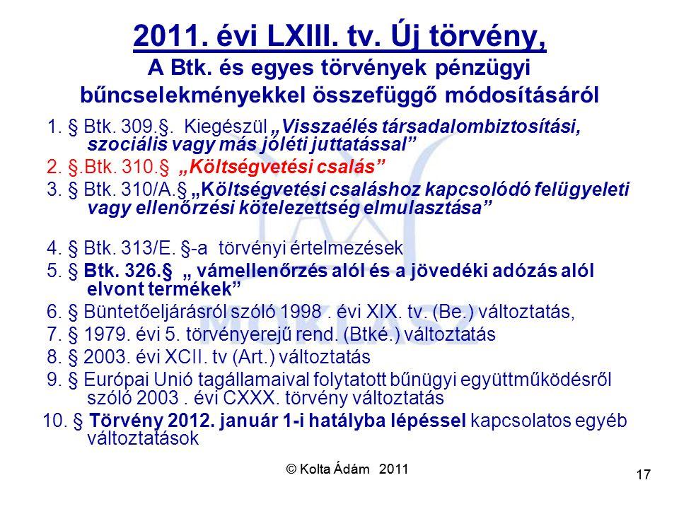 2011. évi LXIII. tv. Új törvény, A Btk