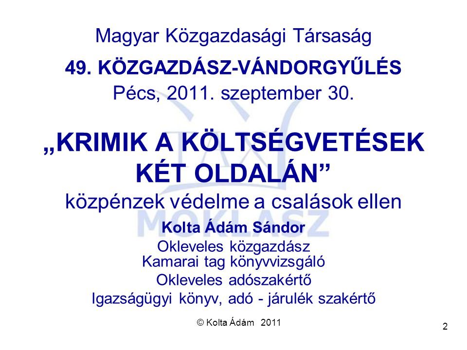 Magyar Közgazdasági Társaság 49. KÖZGAZDÁSZ-VÁNDORGYŰLÉS Pécs, 2011