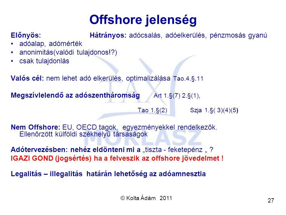 Offshore jelenség Előnyös: Hátrányos: adócsalás, adóelkerülés, pénzmosás gyanú. adóalap, adómérték.