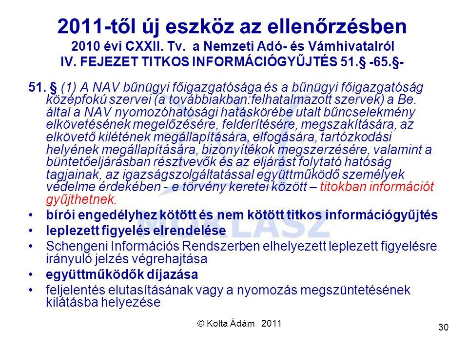 2011-től új eszköz az ellenőrzésben 2010 évi CXXII. Tv