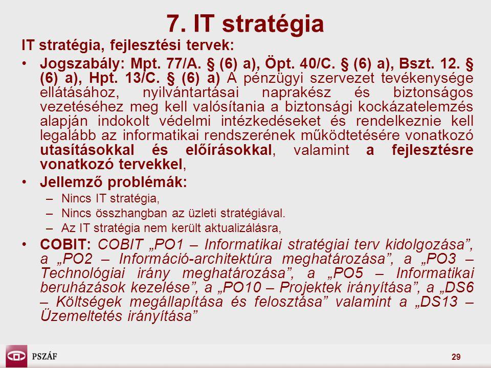7. IT stratégia IT stratégia, fejlesztési tervek: