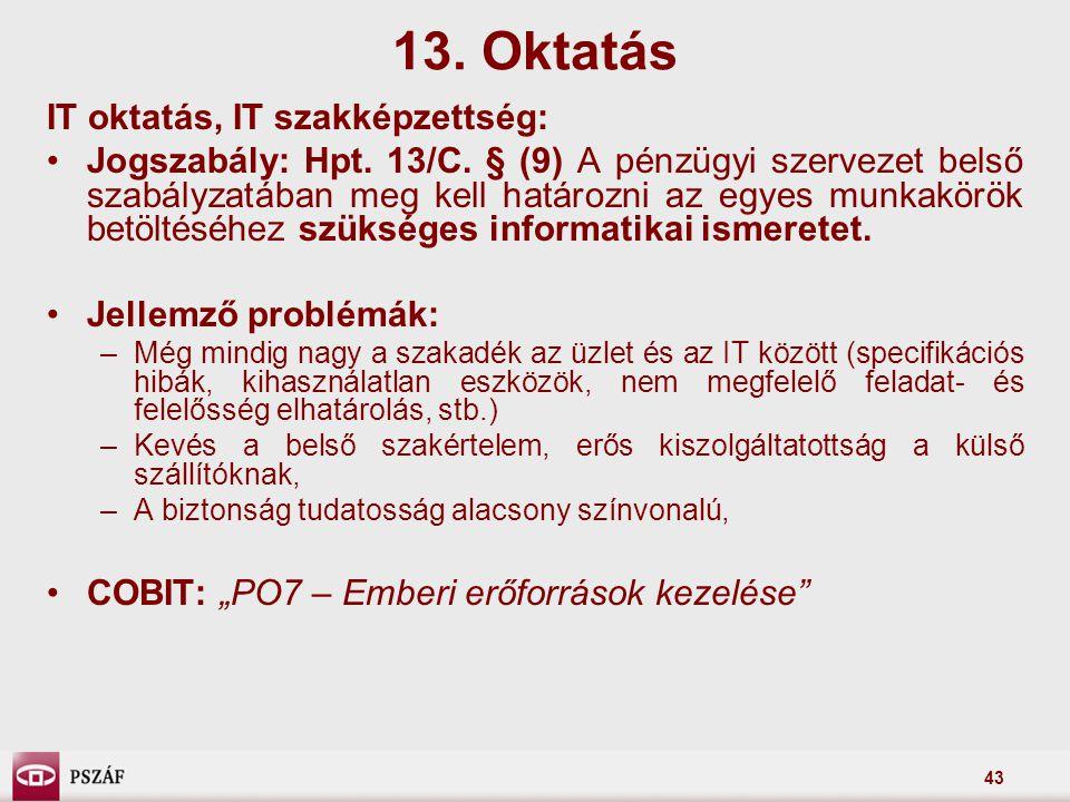 13. Oktatás IT oktatás, IT szakképzettség: