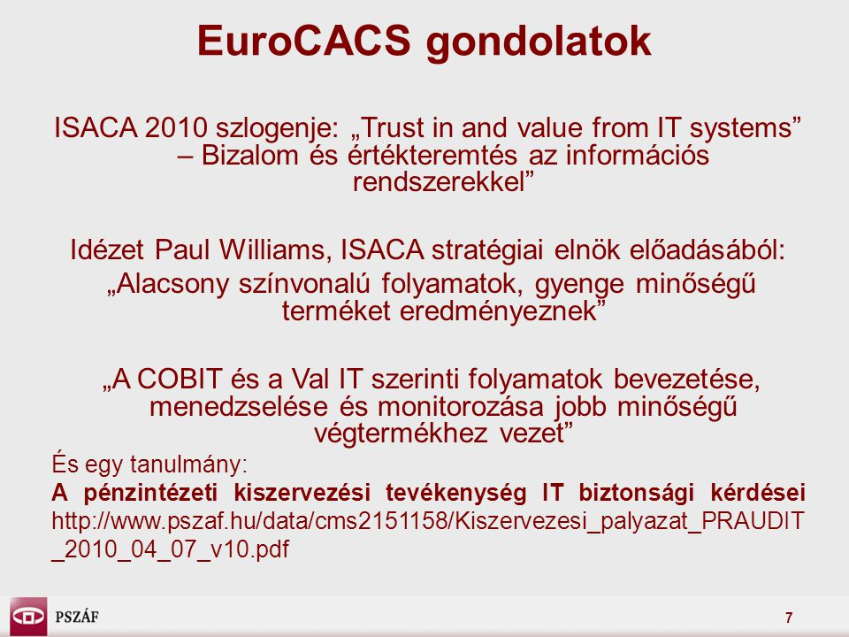 Idézet Paul Williams, ISACA stratégiai elnök előadásából: