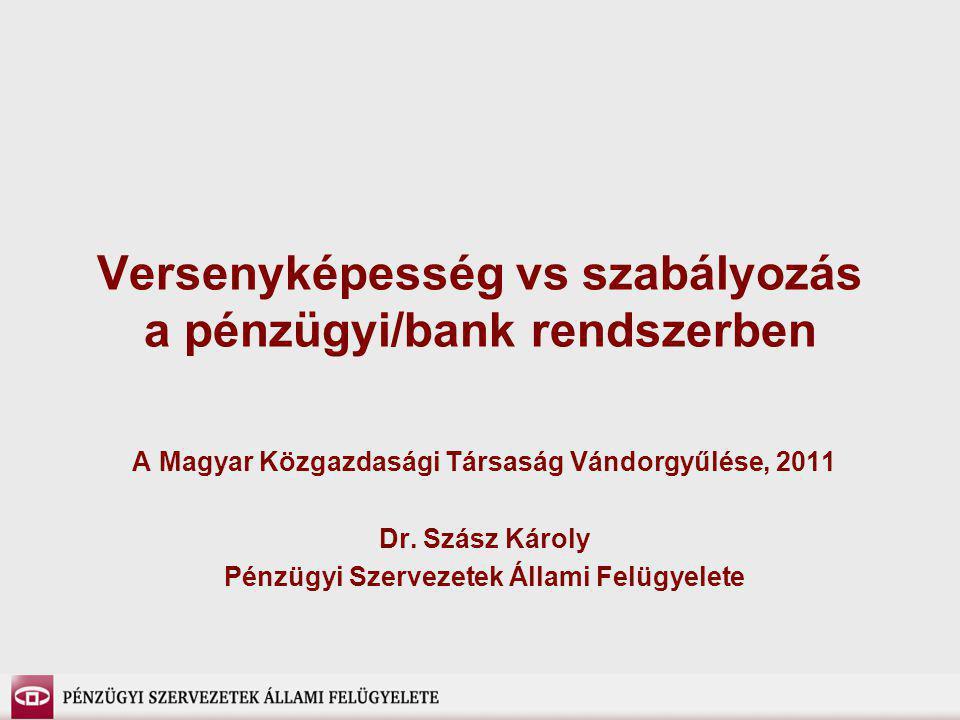 Versenyképesség vs szabályozás a pénzügyi/bank rendszerben