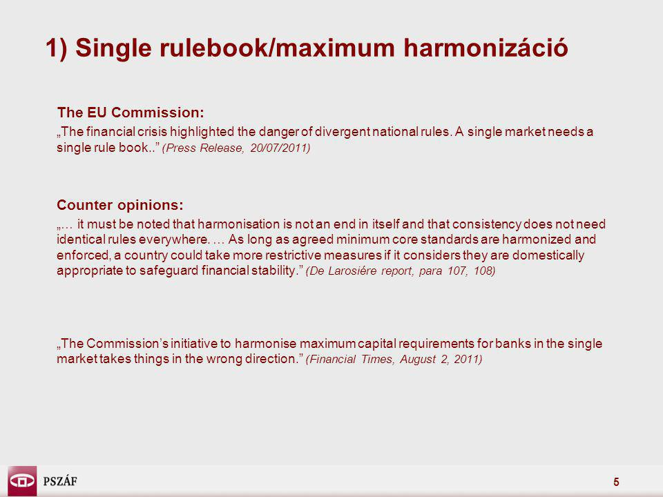 1) Single rulebook/maximum harmonizáció