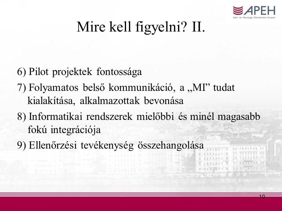 Mire kell figyelni II. 6) Pilot projektek fontossága
