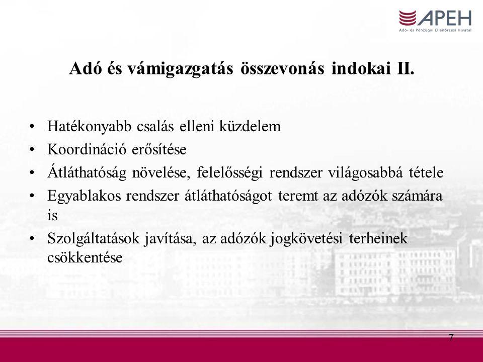 Adó és vámigazgatás összevonás indokai II.