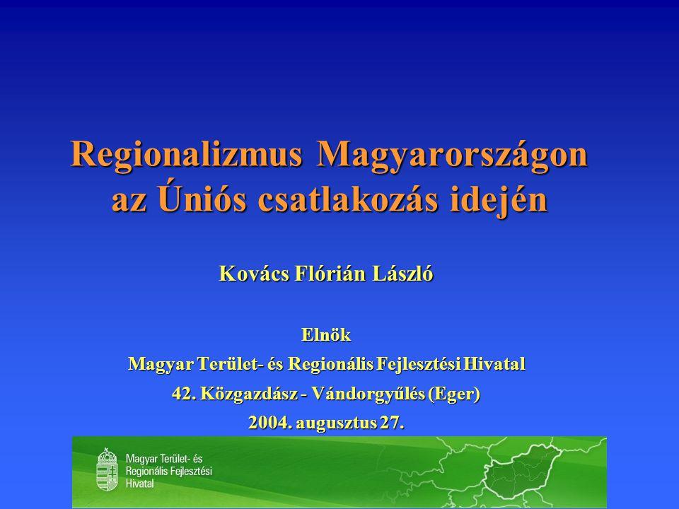 Regionalizmus Magyarországon az Úniós csatlakozás idején
