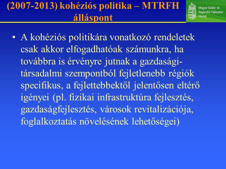 (2007-2013) kohéziós politika – MTRFH álláspont